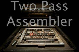 Two pass assembler